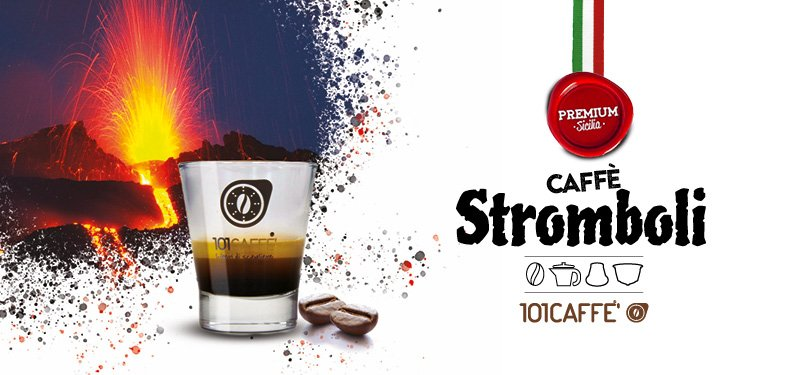 Stromboli by 101CAFFE': a blend full of volcanic energy