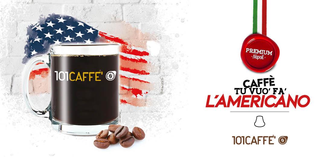 Tu Vuo' Fa' L'Americano by 101CAFFE': American coffee produced in Italy