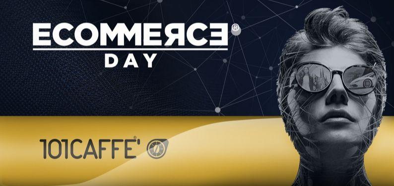 """101CAFFE' A ECOMMERCEDAY: """"omnicanal pour une expérience de consommation riche et personnalisée»"""