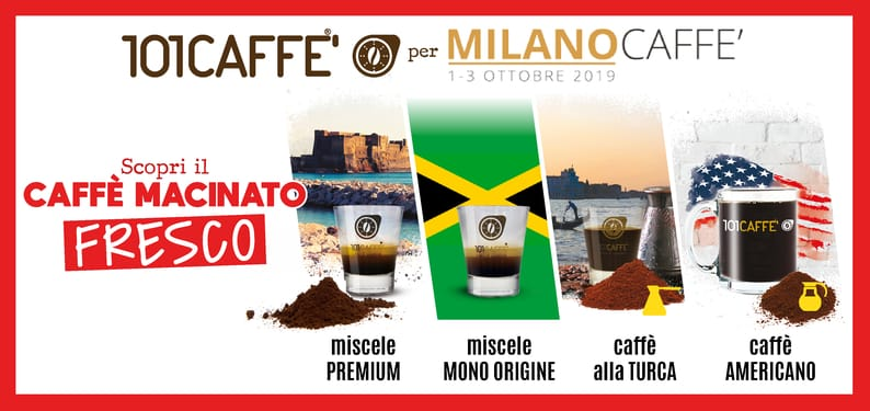 FOR MILANOCAFFE' 2019, COFFEE BY 101CAFFE' STORES IS FRESH GROUND