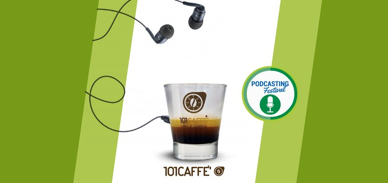 Podcasting Festival 4th Edition: when PODCAST meets 101CAFFE'