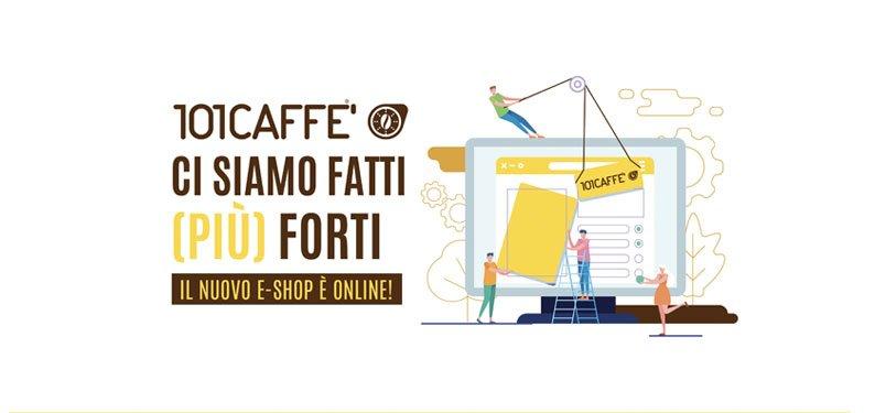Nuovo Shop on line di 101CAFFE': oggi più forte al servizio dei consumatori