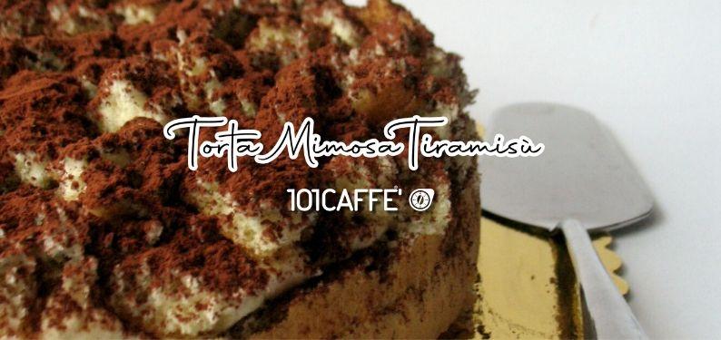 101RICETTE: Torta Mimosa Tiramisù