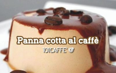 101RICETTE: Panna cotta al caffè