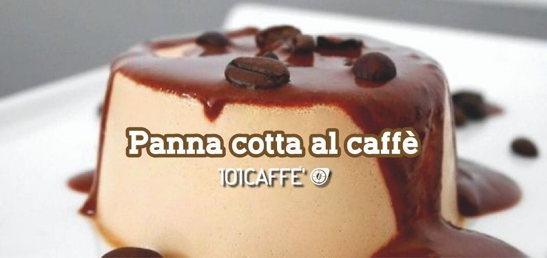 101RECIPES: Coffee panna cotta