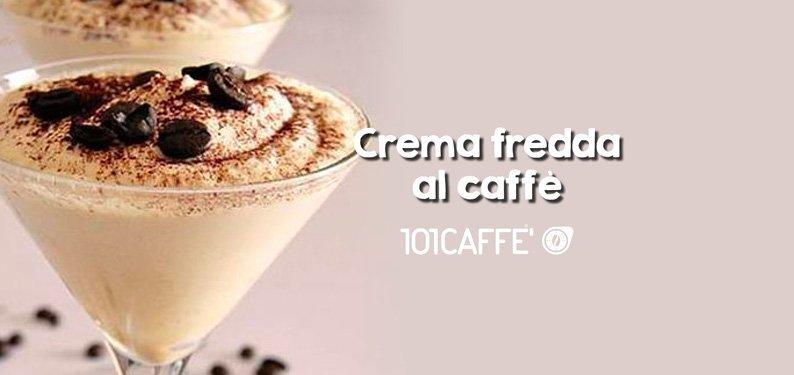 ricetta crema fredda al caffè