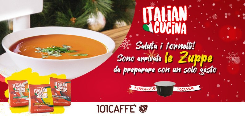 101CAFFE' délicieuses soupes en capsules de la gamme «Italian Cucina»: prêtes en quelques secondes avec votre machine à café!