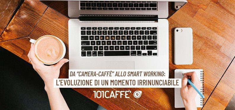 Da Camera-Caffè allo Smart Working: l'evoluzione di un momento irrinunciabile