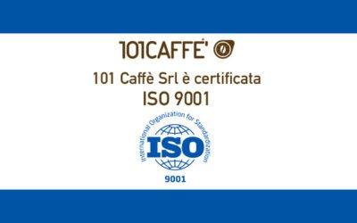 101CAFFE' Srl è ora certificata ISO 9001