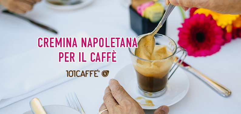 101 Ricette: CREMINA PER CAFFE' ALLA NAPOLETANA